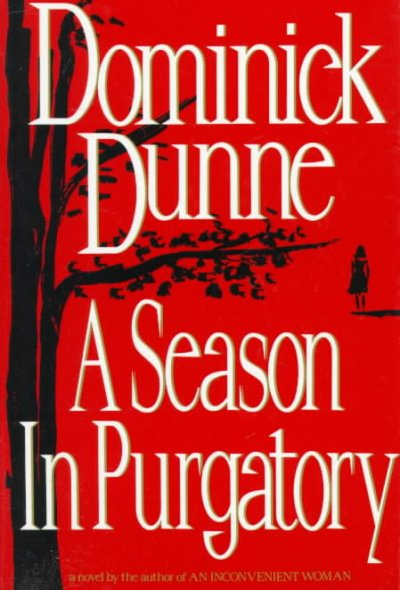 an analysis of the novel a season in purgatory by dominick dunne Click to read more about descriptions: a season in purgatory by dominick dunne librarything is a cataloging and social networking site for booklovers.
