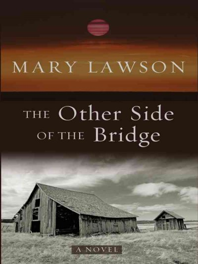 the other side of the bridge by mary lawson essay Mary lawson was born and brought up in a small farming community in ontario she is the author of two previous novels, crow lake and the other side of the bridge, both international bestsellerscrow lake was a new york times bestseller and was chosen as a book of the year by the new york times and the washington post, among othersthe other side of the bridge was longlisted for the man.