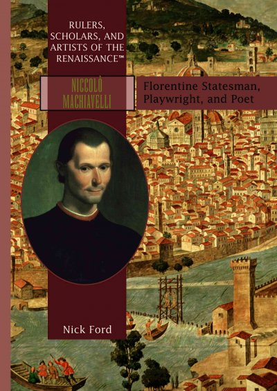 a biography of niccolo machiavelli and the importance of his writings