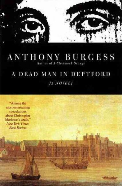 dead man in deptford and any old iron essay Anthony burgess: anthony burgess, english novelist, critic  (1983), the kingdom of the wicked (1985), any old iron (1989), and a dead man in deptford (1993).