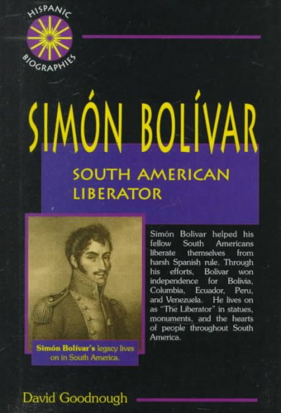 a biography of simon bolivar the liberator of six nations in south america