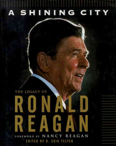 the legacy of ronald reagan Why was ronald reagan's legacy so important to the 2016 election june 15, 2017 in his words the 2016 presidential election was certainly historic for a number of reasons.