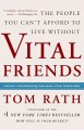 Go to record Vital friends : the people you can't afford to live without