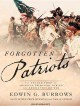 Go to record Forgotten Patriots : /The Untold Story of American Prisone...