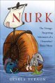 Go to record Nurk : the strange, surprising adventures of a (somewhat) ...