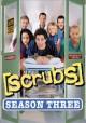 Go to record Scrubs. The complete third season