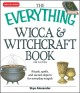 Go to record The everything Wicca & witchcraft book : rituals, spells a...