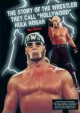 "Go to record The story of the wrestler they call ""Hollywood"" Hulk Hogan"