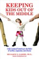 Go to record Keeping kids out of the middle : child-centered parenting ...