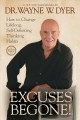 Go to record Excuses begone! : how to change lifelong, self-defeating h...