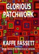 Go to record Glorious patchwork : more than 25 glorious quilt designs