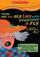 Go to record There was an old lady who swallowed a fly : --and more sin...