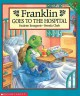 Go to record Franklin goes to the hospital