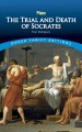 Go to record The trial and death of Socrates : four dialogues