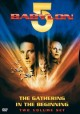 Go to record Babylon 5. The gathering