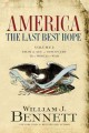 Go to record America, the last best hope. Volume I, From the age of dis...
