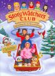 Go to record Story Watchers Club, adventures in storytelling. Christmas.