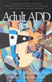 Go to record Adult ADD : a reader friendly guide to identifying, unders...