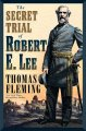 Go to record The secret trial of Robert E. Lee