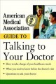 Go to record American Medical Association guide to talking to your doctor