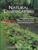 Go to record Natural landscaping : gardening with nature to create a ba...
