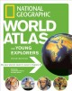 Go to record National Geographic world atlas for young explorers.