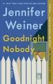 Go to record Goodnight nobody : a novel