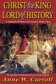 Go to record Christ the King : Lord of history : [a Catholic world hist...