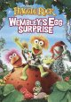Go to record Jim Henson's Fraggle Rock. Wembley's egg surprise