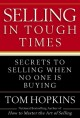 Go to record Selling in tough times : secrets to selling when no one is...