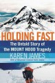 Go to record Holding fast : the untold story of the Mount Hood tragedy
