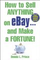Go to record How to sell anything on eBay-- and make a fortune!