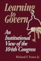 Go to record Learning to govern : an institutional view of the 104th Co...