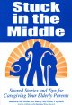 Go to record Stuck in the Middle Shared stories and tips for caregiving...