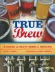 Go to record True brew : a guide to craft beer in Indiana