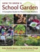 Go to record How to grow a school garden : a complete guide for parents...