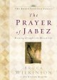 Go to record The prayer of Jabez : breaking through to the blessed life