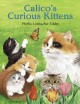 Go to record Calico's curious kittens