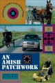 Go to record An Amish patchwork : Indiana's Old Orders in the modern wo...