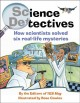 Go to record Science detectives : how scientists solved six real-life m...