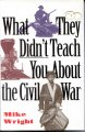 Go to record What they didn't teach you about the Civil War
