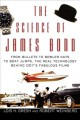 Go to record The science of James Bond : from bullets to bowler hats to...