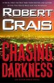 Go to record Chasing darkness :  an Elvis Cole novel