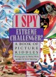 Go to record I spy extreme challenger! : a book of picture riddles