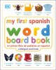 Go to record My first Spanish word board book = Mi primer libro de pala...
