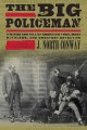 Go to record The big policeman : the rise and fall of America's first, ...