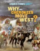 Go to record Why did Cherokees move west? : and other questions about t...