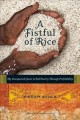 Go to record A fistful of rice : my unexpected quest to end poverty thr...