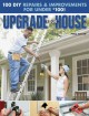 Go to record Upgrade your house : [100 DIY repairs & improvements for u...