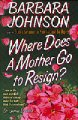 Go to record Where does a mother go to resign?